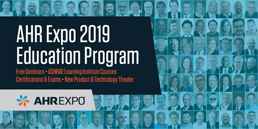 2019 AHR Expo Education Program offers first-look at what's ahead for HVACR in the coming year
