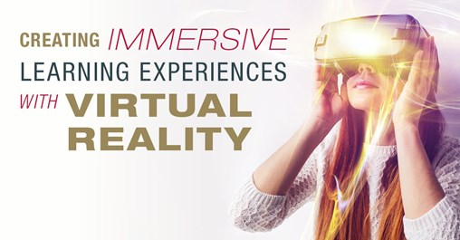 Creating Immersive Learning Experiences With Virtual Reality