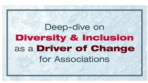 Diversity & Inclusion: Deep Dive on the Driver of Change