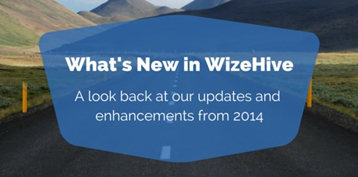 What's New in WizeHive? A Look Back at 2014
