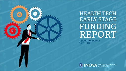 INOVA PHA Releases Health Tech Early-Stage Funding Report