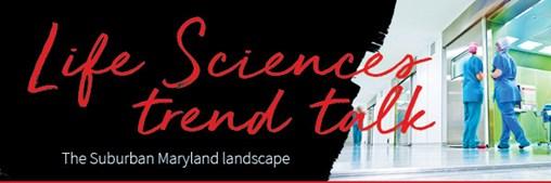 Life Sciences Real Estate trend talk - May 2019: Suburban Maryland