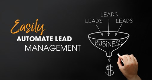 How to Easily Automate Your Lead Management Process