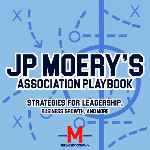 JP Moery's Association Playbook – Episode 155: Your Association Business Model Might Need a Closer Look