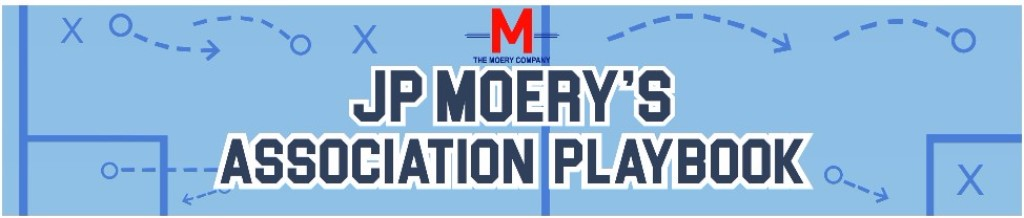 JP Moery's Association Playbook