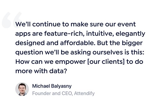 Attendify founder Michael Balyasny talks about the future of event technology.