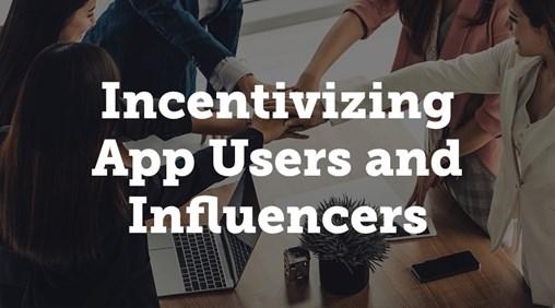 Incentivize App Users