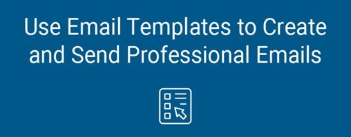 Use Email Templates to Create and Send Professional Emails