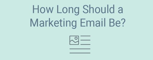 How Long Should a Marketing Email Be?