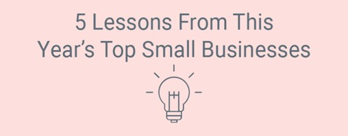 5 Lessons from This Year's Top Small Businesses