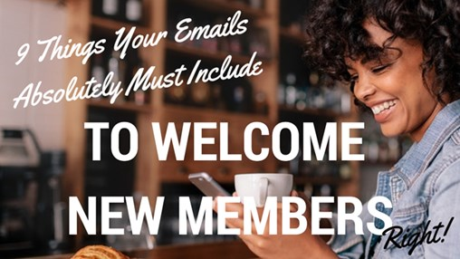 9 Things Your Emails Absolutely Must Include to Welcome New Members Right (+Template)