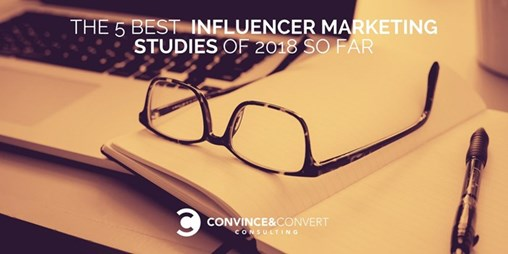 The 5 Best Influencer Marketing Studies of 2018 so Far