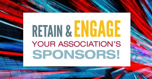 Three Strategies to Retain and Engage Association Sponsors