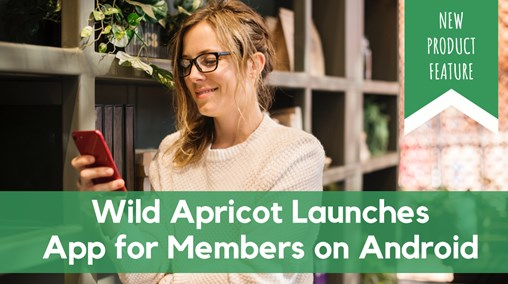 Wild Apricot Launches Mobile App for Members on Android