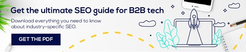 The ultimate SEO guide for B2B technology companies