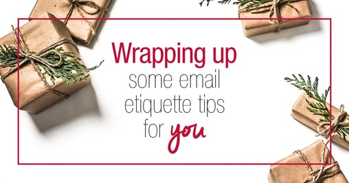 Wrapping up Email Etiquette Tips