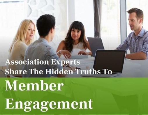 Association Experts Share the Hidden Truths to Member Engagement